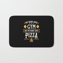 My Head Says Gym But My Heart Says Pizza (Typography) Bath Mat