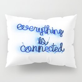 Everything is Connected Pillow Sham