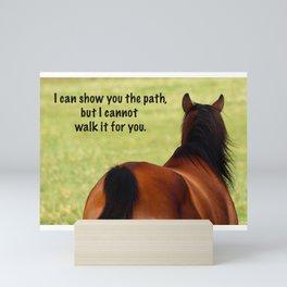I Can Show You the Path Mini Art Print