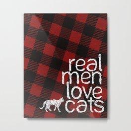 Real Men Love Cats Metal Print