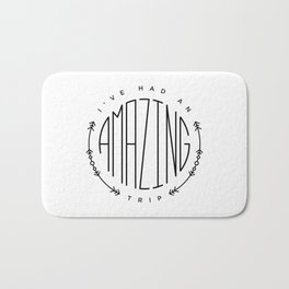 Travel graphics with the quote 'I've had an amazing trip' Bath Mat