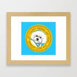 Bichon Frise dog Quote Framed Art Print