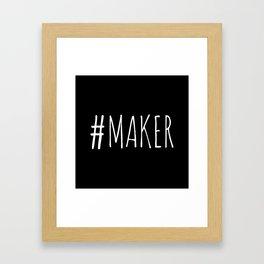 #Maker Framed Art Print