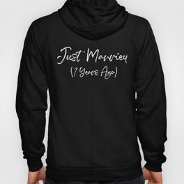 Funny 7th Anniversary Just Married 7 Years Ago Marriage print Hoody