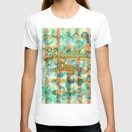 A beautiful day graphic design T-shirt