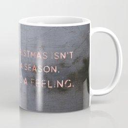 Christmas isn't a season. - Christmas Collection Coffee Mug