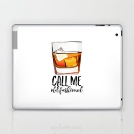 Alcohol Gift,Old Fashioned,Fashionista Party Decoration,Man cave,Gift For Husband,Call Me Old Laptop & iPad Skin