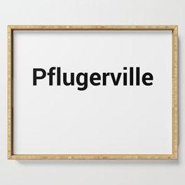 Pflugerville Serving Tray