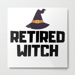 Retired Witch Metal Print