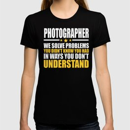 Photographer Gift Problem Solver Saying T-shirt