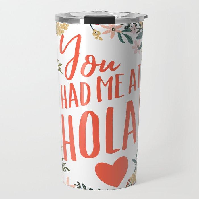 You had me at hola! Travel Mug