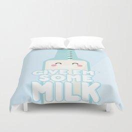 Give Em' Some Milk Duvet Cover