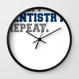 Eat Sleep Dentistry Repeat Wall Clock