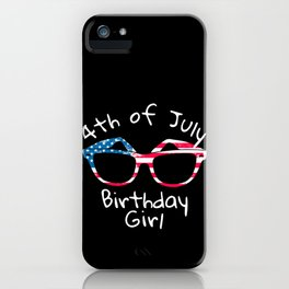 4th of July Birthday Girl Sunglasses iPhone Case