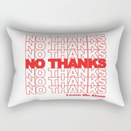 NO THANKS // Leave Me Alone (white) Rectangular Pillow