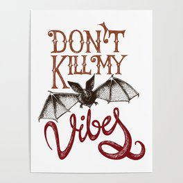 BAT - Dont kill my vibes Poster