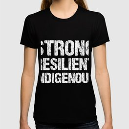 Native American Strong Resilient Indigenous Tee T-shirt