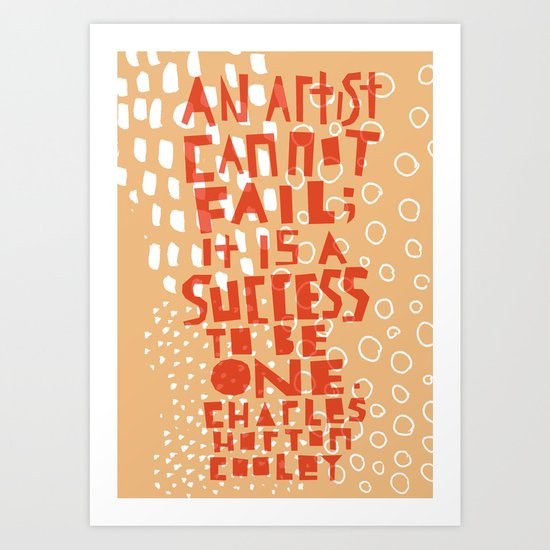 An artist cannot fail Art Print