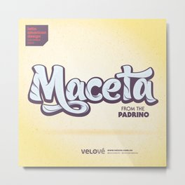Maceta - From the padrino Metal Print
