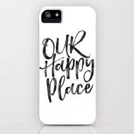our happy place,home decor,home sign,wall art,love sign,gift for him,gift for her,quote prints iPhone Case