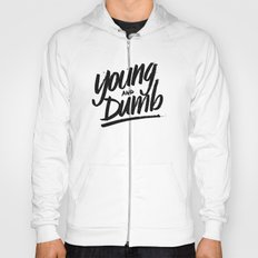 young & dumb Hoody