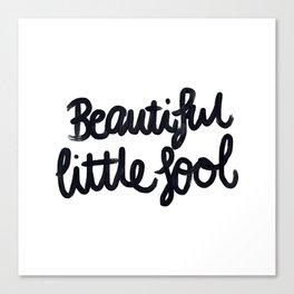 Beautiful little fool - hand script Canvas Print