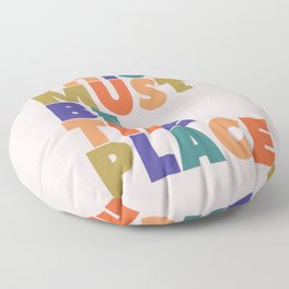 This Must Be The Place - colorful type Floor Pillow