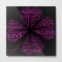 Madison name gift with lucky charm cloverleaf word Metal Print