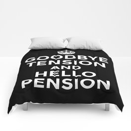 GOODBYE TENSION HELLO PENSION (Black & White) Comforters