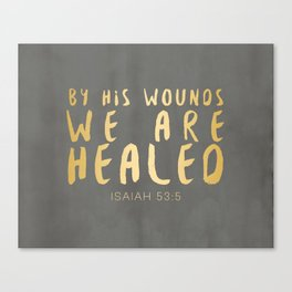 By His Wounds We Are Healed Scripture Art Canvas Print