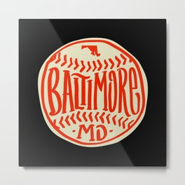 Hand Drawn Baseball for Baltimore with custom Lettering Metal Print