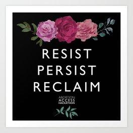 Resist, Persist, Reclaim Art Print