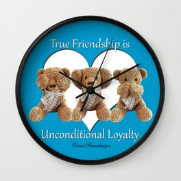 True Friendship is Unconditional Loyalty - Blue Wall Clock