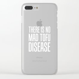 There is No Mad Tofu Disease Vegetarian Vegan T-Shirt Clear iPhone Case