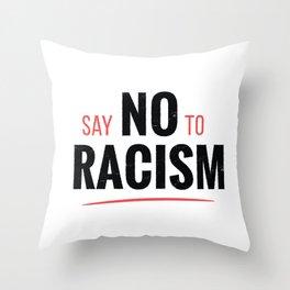 Say no to racism Throw Pillow