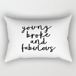 Young Broke and Fabulous modern black and white minimalist typography home room wall decor Rectangular Pillow