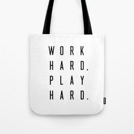Work Hard Play Hard White Tote Bag