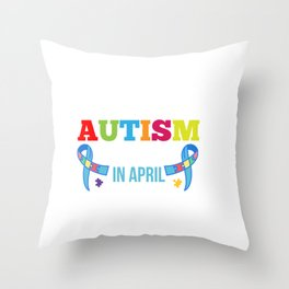 Autism Doesn't End In April - Unique Autistic Support Gift Throw Pillow