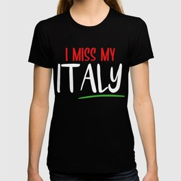 Italy Vacation I Miss Italy Saying T-shirt