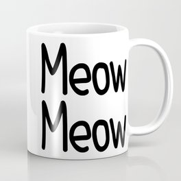 Meow Meow Coffee Mug
