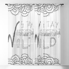 Stay Wild Black Ink Quote Sheer Curtain