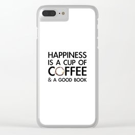 Happiness is a cup of coffee & a good book Clear iPhone Case