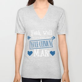 """""""Yeah Well That's Just Like Your Opinion Man"""" tee design. Cool and unique way to express opinion!  Unisex V-Neck"""