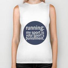 My Sport Is Your Sports Punishment. Biker Tank