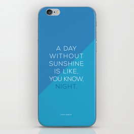 A Day Without Sunshine. iPhone Skin