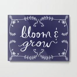 Bloom and Grow Metal Print
