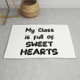 My Class is Full Of Sweet Hearts - Teacher Gift Rug