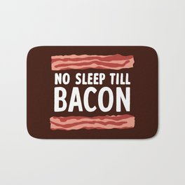 No Sleep Till Bacon Bath Mat