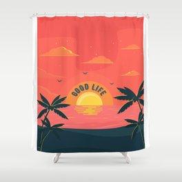 Good Life summer beach paradise Shower Curtain