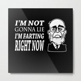 Im Not Gonna Lie Im Farting Rudy Giuliani Metal Print